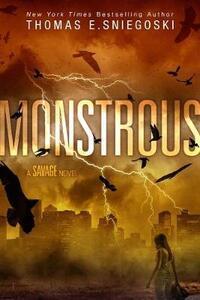 Monstrous: A Savage Novel - Tom Sniegoski - cover
