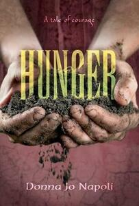 Hunger: A Tale of Courage - Donna Jo Napoli - cover