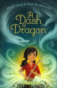 A Dash of Dragon - Heidi Lang,Kati Bartkowski - cover