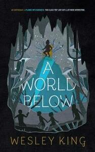 A World Below - Wesley King - cover