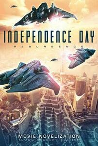 Independence Day Resurgence: Movie Novelization - cover