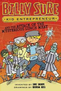 Billy Sure Kid Entrepreneur and the Attack of the Mysterious Lunch Meat - Luke Sharpe - cover