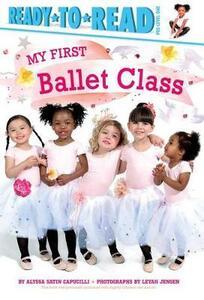 My First Ballet Class - Alyssa Satin Capucilli - cover