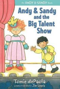 Andy & Sandy and the Big Talent Show - Tomie dePaola,Jim Lewis - cover