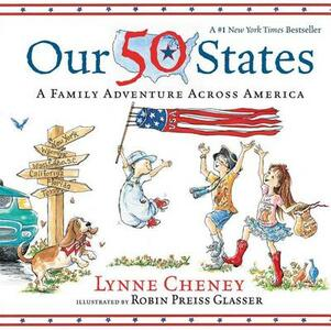 Our 50 States: A Family Adventure Across America - Lynne Cheney - cover