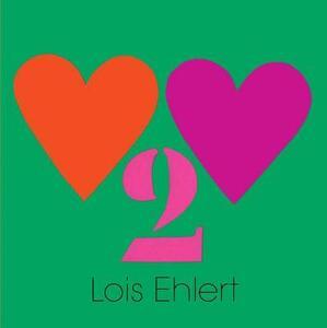 Heart to Heart - Lois Ehlert - cover