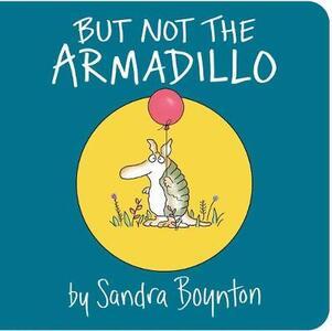 But Not the Armadillo - Sandra Boynton - cover