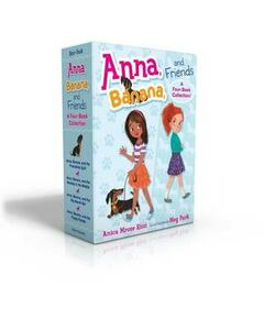 Anna, Banana, and Friends -- A Four-Book Collection!: Anna, Banana, and the Friendship Split; Anna, Banana, and the Monkey in the Middle; Anna, Banana, and the Big-Mouth Bet; Anna, Banana, and the Puppy Parade - Anica Mrose Rissi - cover