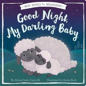 Good Night, My Darling Baby - Alyssa Satin Capucilli - cover