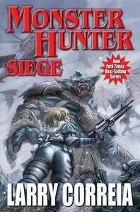 Monster Hunter Siege - Larry Correia - cover