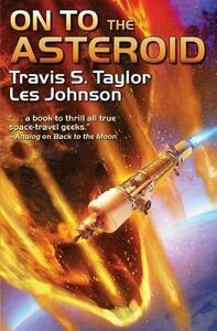 On to the Asteroid - Travis S. Taylor - cover