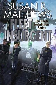 Fleet Insurgent - Susan R Matthews - cover