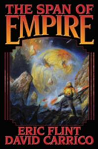 Span of Empire: The - Eric Flint,David Carrico - cover