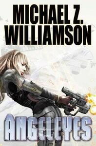 Angeleyes - Michael Z Williamson - cover