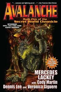 Secret World Chronicle: Avalanche - Mercedes Lackey,Cody Martin,Dennis Lee - cover