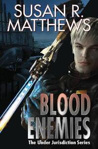Under Jurisdiction: Blood Enemies - Susan R. Matthews - cover