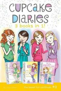 Cupcake Diaries 3 Books in 1! #3: Emma All Stirred Up!; Alexis Cool as a Cupcake; Katie and the Cupcake War - Coco Simon - cover