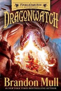 Dragonwatch: A Fablehaven Adventure - Brandon Mull - cover