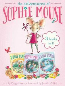 The Adventures of Sophie Mouse 3 Books in 1!: A New Friend; The Emerald Berries; Forget-Me-Not Lake - Poppy Green - cover