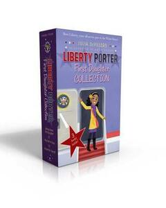 Liberty Porter, First Daughter Collection: Liberty Porter, First Daughter; New Girl in Town; Cleared for Takeoff - Julia Devillers - cover