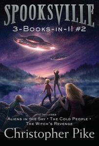 Spooksville 3-Books-In-1! #2: Aliens in the Sky; The Cold People; The Witch's Revenge - Christopher Pike - cover