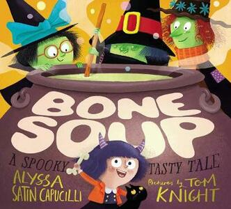 Bone Soup: A Spooky, Tasty Tale - Alyssa Satin Capucilli - cover