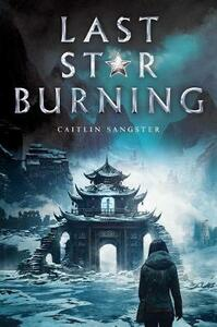 Last Star Burning - Caitlin Sangster - cover
