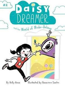 Daisy Dreamer and the World of Make-Believe - Holly Anna - cover
