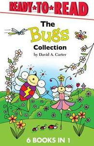 The Bugs Collection: Busy Bug Builds a Fort; Bugs at the Beach; A Snowy Day in Bugland!; Merry Christmas, Bugs!; Springtime in Bugland!; Bitsy Bee Goes to School - David A Carter - cover