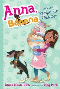 Anna, Banana, and the Recipe for Disaster - Anica Mrose Rissi - cover