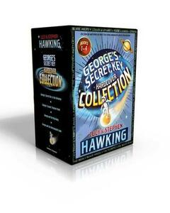 George's Secret Key Hardcover Collection: George's Secret Key to the Universe; George's Cosmic Treasure Hunt; George and the Big Bang; George and the Unbreakable Code - Stephen Hawking,Lucy Hawking - cover