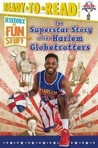 The Superstar Story of the Harlem Globetrotters - Larry Dobrow - cover