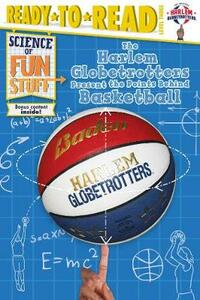 The Harlem Globetrotters Present the Points Behind Basketball - Larry Dobrow - cover