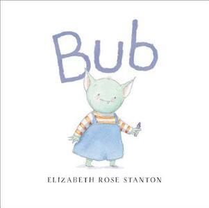 Bub - Elizabeth Rose Stanton - cover