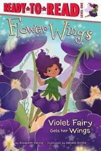 Violet Fairy Gets Her Wings - Elizabeth Dennis - cover