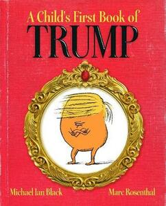 A Child's First Book of Trump - Michael Ian Black - cover