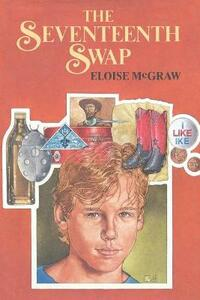The Seventeenth Swap - Eloise McGraw - cover
