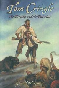 Tom Cringle: The Pirate and the Patriot - Gerald Hausman - cover