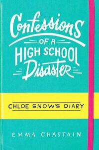 Confessions of a High School Disaster - Emma Chastain - cover