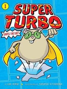 Super Turbo Saves the Day! - Lee Kirby - cover