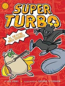 Super Turbo vs. the Flying Ninja Squirrels - Lee Kirby - cover