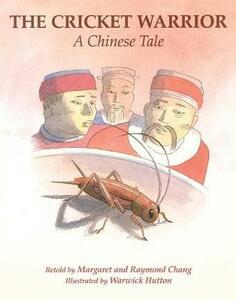 The Cricket Warrior: A Chinese Tale - Margaret Chang,Raymond Chang - cover