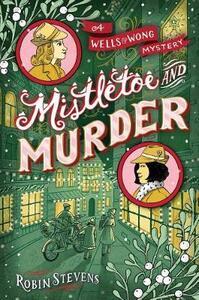 Mistletoe and Murder - Robin Stevens - cover
