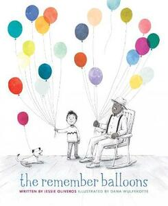 The Remember Balloons - Jessie Oliveros - cover
