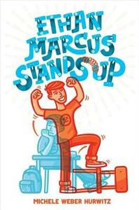 Ethan Marcus Stands Up - Michele Weber Hurwitz - cover