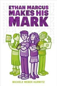 Ethan Marcus Makes His Mark - Michele Weber Hurwitz - cover