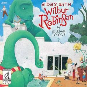 A Day with Wilbur Robinson - William Joyce - cover