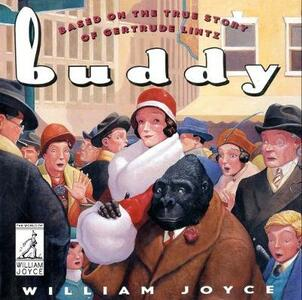 Buddy: Based on the True Story of Gertrude Lintz - William Joyce - cover