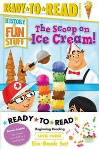 History of Fun Stuff Ready-To-Read Value Pack: The Tricks and Treats of Halloween!; The Scoop on Ice Cream!; The Deep Dish on Pizza!; The Sweet Story of Hot Chocolate!; The High Score and Lowdown on Video Games!; The Explosive Story of Fireworks! - Various - cover