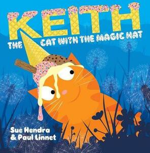 Keith the Cat with the Magic Hat - Sue Hendra,Paul Linnet - cover